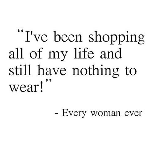 shopping_all_life_nothing_to_wear